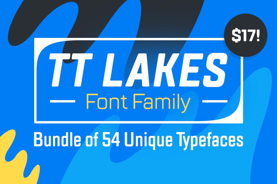 TT Lakes Font Family Bundle of 54 Unique Typefaces – only $17!